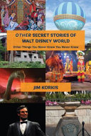 Other Secret Stories Of Walt Disney World