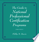 The Guide to National Professional Certification Programs