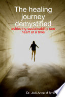 The healing journey demystified  achieving sustainability one heart at a time