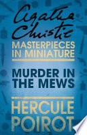 Murder in the Mews  A Hercule Poirot Short Story