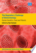 The Regulatory Challenge of Biotechnology