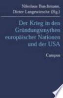 Der Krieg in den Gründungsmythen europäischer Nationen und der USA