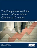 The Comprehensive Guide to Lost Profits and Other Commercial Damages  Third Edition
