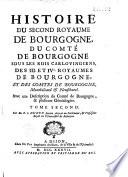 Histoire des S  quanois et de la province S  quanoise  des Bourguignons et du premier royaume de Bourgogne  jusques dans le sixi  me si  cle  de l   glise de Besan  on  et des abbayes nobles du comt   de Bourgogne