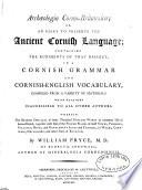Archaeologia Cornu Britannica  Or  An Essay to Preserve the Ancient Cornish Language