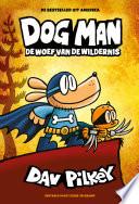 Dog Man De Woef Van De Wildernis