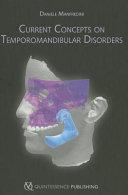 Current Concepts on Temporomandibular Disorders