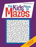 The Kids  Book of Mazes