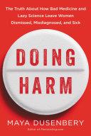 Doing Harm : klein and barbara ehrenreich, the...