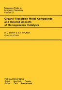 Organo-Transition Metal Compounds and Related Aspects of Homogeneous Catalysis