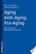 Aging - Anti-Aging - Pro-Aging