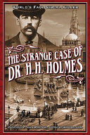 The Strange Case of Dr  H H  Holmes
