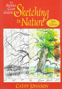 The Sierra Club Guide to Sketching in Nature