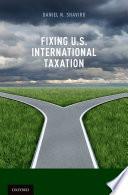 Fixing U S  International Taxation