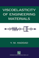 Viscoelasticity of Engineering Materials