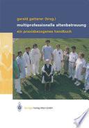 Multiprofessionelle Altenbetreuung