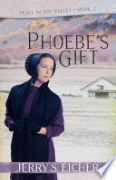 Phoebe's Gift Lapp S Grandmother Was Anything But Ordinary