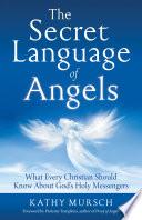 The Secret Language of Angels