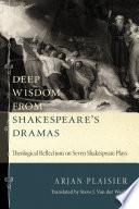 Deep Wisdom from Shakespeare s Dramas