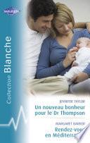 Un nouveau bonheur pour le Dr Thompson - Rendez-vous en Méditerrannée (Harlequin Blanche)