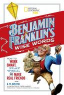 Benjamin Franklin s Wise Words