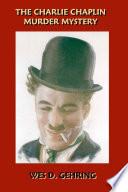 The Charlie Chaplin Murder Mystery
