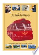 En dansk bushistorie: busbyggeri på Aabenraa Karrosseri 1930-2004