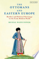 The Ottomans And Eastern Europe