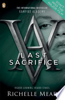 Vampire Academy: Last Sacrifice by Richelle Mead
