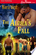 The Alpha s Fall  Great Wolves of Passion  Alaska 2