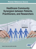 Healthcare Community Synergism between Patients  Practitioners  and Researchers