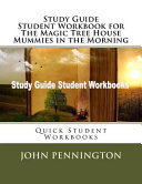 Study Guide Student Workbook For The Magic Tree House Mummies In The Morning : critically about the text they read and providing...