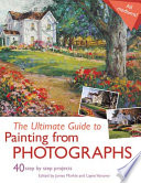The Ultimate Guide to Painting From Photographs