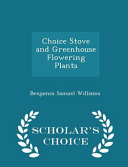 Choice Stove And Greenhouse Flowering Plants Scholar S Choice Edition