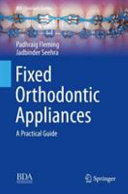 Fixed Orthodontic Appliances : as a comprehensive 'how to' manual. with the...