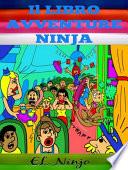 Il libro Avventure Ninja: Libro Ninja Per Bambini