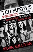 Ted Bundy S Murderous Mysteries