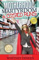Motherhood Martyrdom and Costco Runs