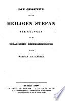 Die Gesetze des heiligen Stefan. Ein Beitrag zur ungarischen Rechtsgeschichte