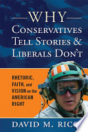 Why Conservatives Tell Stories and Liberals Don t