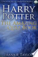 Harry Potter   The Amazing Quiz Book