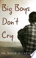 Big Boys Don't Cry An Autobiography by Dr. Willie McCarney