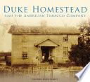Duke Homestead and the American Tobacco Company