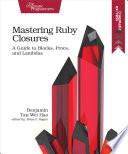 Mastering Ruby Closures