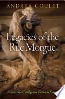 Legacies of the Rue Morgue