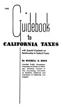 Guidebook to California Taxes with Special Emphasis on Relationship to Federal Taxes