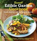 The Sunset Edible Garden Cookbook
