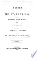 Report of the State Trials, Before a General Court Martial Held at Montreal in 1838-9