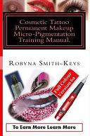 Cosmetic Tattoo Permanent Makeup Micro Pigmentation Training Manual
