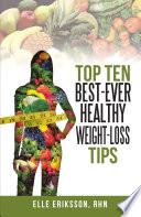 Top Ten Best Ever Healthy Weight Loss Tips